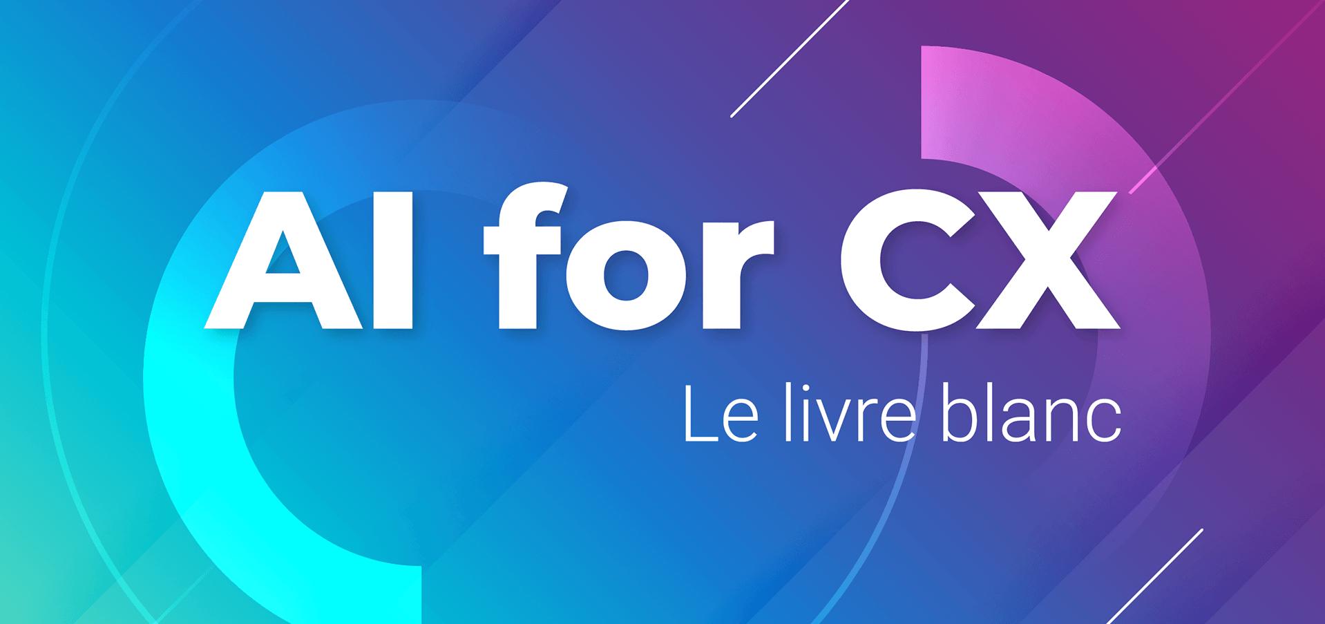 Livre Blanc AI for CX