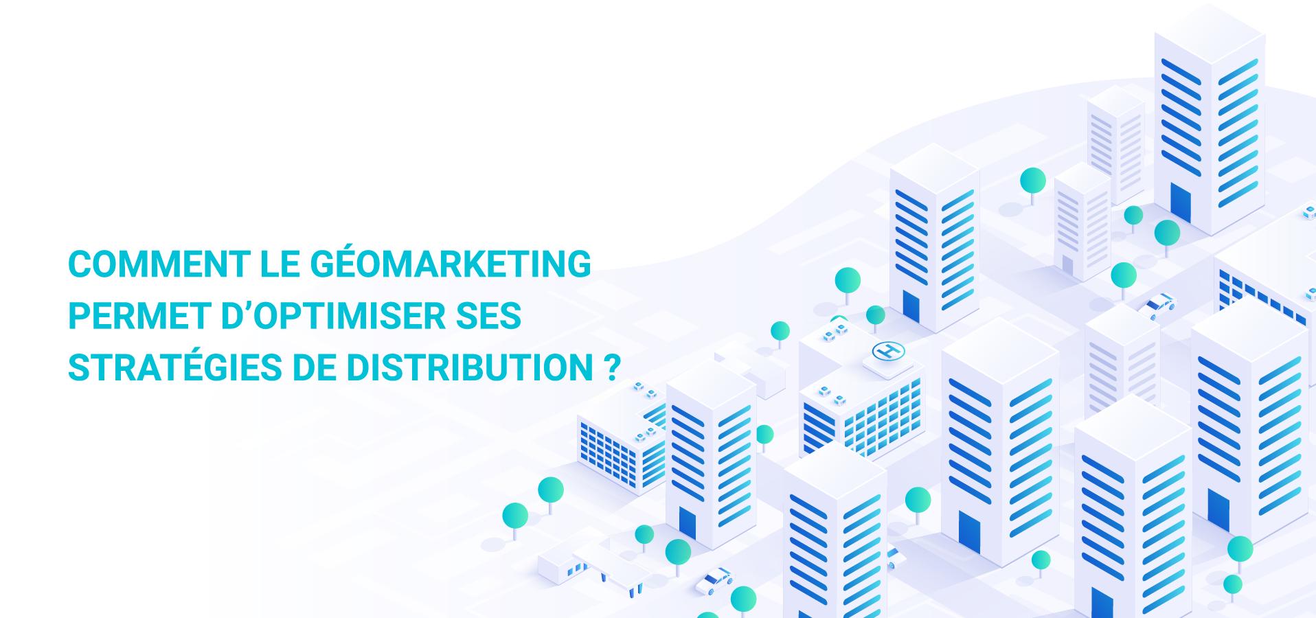 Webinar - Comment geomarketing permer d'optimiser ses stratégies de distribution