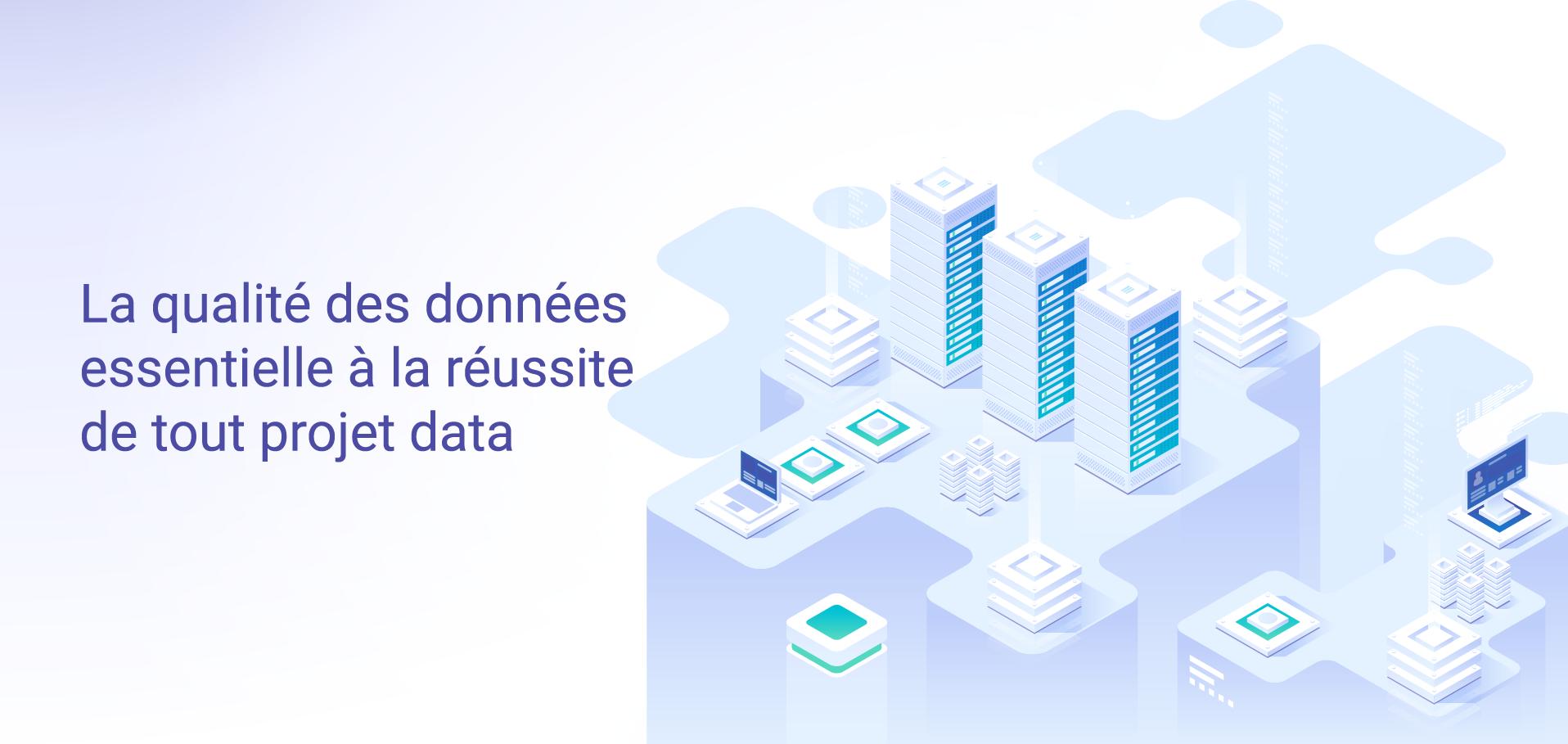 Webinar - La qualité des données essentielle à la réussite de tout prpjet data
