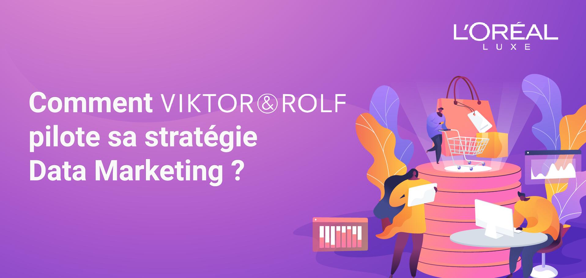 Webinar Comment Viktor & Rolf pilote sa stratégie Data Marketing